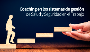 Coaching en los Sistemas de Gestión de Seguridad y Salud en el Trabajo